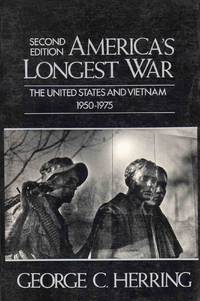 America's Longest War The United States And Vietnam 1950-75