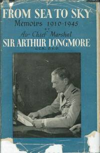 FROM SEA TO SKY: Memoirs 1910 - 1945
