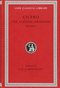 Cicero: The Verrine Orations I: Against Caecilius. Against Verres, Part I; Part II, Books 1-2...