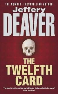 The Twelfth Card: Lincoln Rhyme Book 6 (Lincoln Rhyme Thrillers) by  Jeffery Deaver - Paperback - from World of Books Ltd (SKU: GOR000359150)