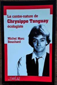 image of La contre nature de Chrysippe Tanguay écologiste