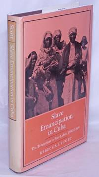 image of Slave emancipation in Cuba, the transition to free labor, 1860-1899