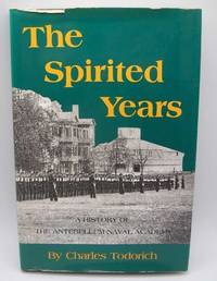 image of The Spirited Years: A History of the Antebellum Naval Academy