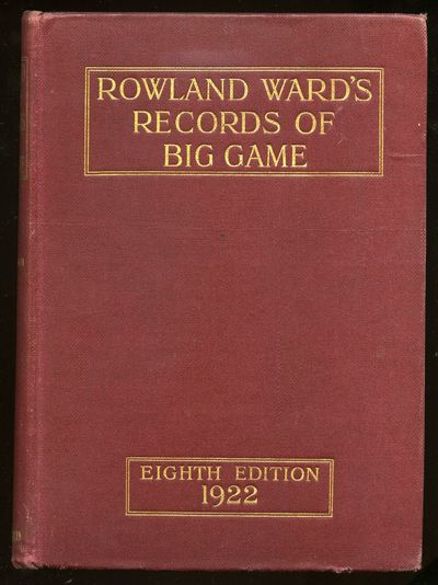 London: Rowland Ward, 1922. Hardcover. Very Good. Eighth edition. Thick quarto. Gift inscription fro...