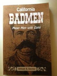 California Badmen Mean Men With Guns