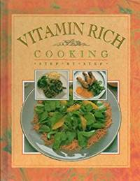 Vitamin Rich Cooking : Step by Step