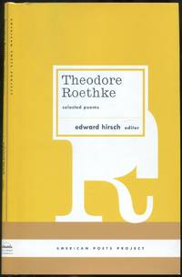 Theodore Roethke Selected Poems (American Poets Project, Vol. 15)