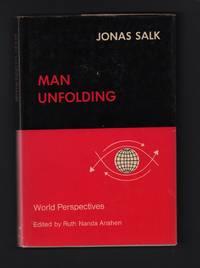 Man Unfolding (World Perspectives. Volume 46) by Jonas Salk - 1972