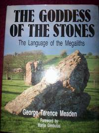 The Goddess of the Stones :The Language of the Megaliths