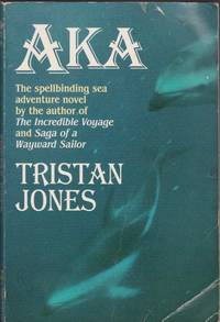 AKA by Tristan Jones - Paperback - First, Thus - 1998 - from Charlie's Books and Biblio.com