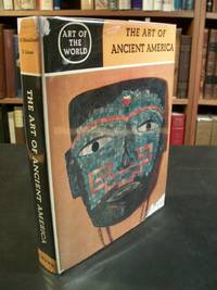 image of The Art of Ancient America: Civilizations of Central and South America