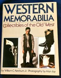 image of WESTERN MEMORABILIA; Collectibles of the Old West / by William C. Ketchum, Jr. / Photography by Alan Joy