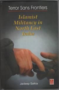 image of Terror Sans Frontiers: Islamist Militancy in North East India