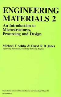 Engineering Materials 2: An Introduction to Microstructures, Processing and Design (International...