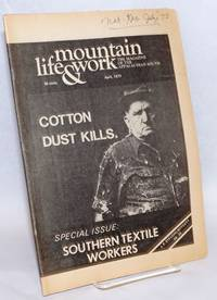 Mountain life & work: The Magazine of the Appalachian South.  Special issue: Southern textile workers. Vol. 53, no. 3, April 1977