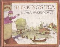 The King's Tea by  Trinka Hakes Noble - Hardcover - Book Club Edition - 1979 - from Odds and Ends Shop and Biblio.com