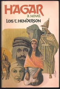 Hagar: A Novel by  Lois T Henderson - 1st Edition  - 1978 - from Granada Bookstore  (Member IOBA) and Biblio.com
