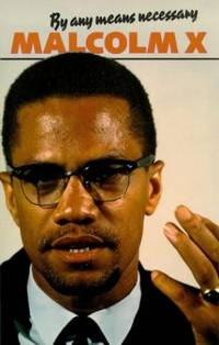 By Any Means Necessary (Malcolm X speeches & writings) by Malcolm X - Paperback - from World of Books Ltd (SKU: GOR002650081)