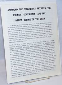 Condemn the conspiracy between the French government and the fascist regime of the Shah [handbill]