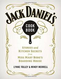 Jack Daniel's Cookbook : Stories and Kitchen Secrets from Miss Mary Bobo's Boarding House