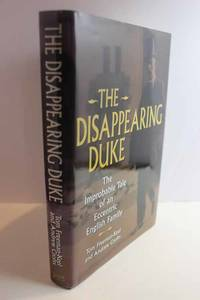 The Disappearing Duke The Improbable Tale of an Eccentric English Family