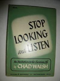 Stop Looking and Listen:  An Invitation to the Christian Life