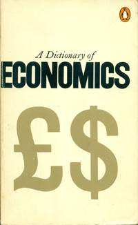 A PENGUIN DICTIONARY OF ECONOMICS: Penguin Reference Books