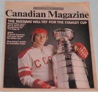 """The Canadian Magazine - Dec. 30th, 1972:  The Russians Will Try for the Stanley Cup; Joiner's Guide to Canadian Clubs; Great Secrets of '73; 'It Keeps Us from Beating Our Wives"""" Old Hockey Stars;"""