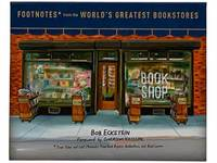 Footnotes* from the World's Greatest Bookstores: *True Tales and Lost Moments from Book Buyers, Booksellers, and Book Lovers