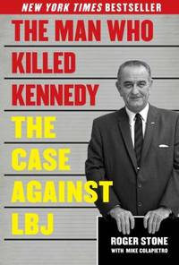 image of The Man Who Killed Kennedy : The Case Against LBJ