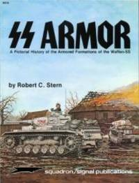 SS Armor: A Pictorial History of the Armored Formations of the Waffen-SS - Specials series (6014)