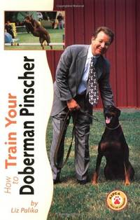 image of How to Train Your Doberman Pinscher (How to train your...series)