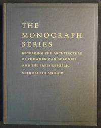 The Monograph Series: Recording the Architecture of the American Colonies and the Early Republic -- Volumes XIII and XIV