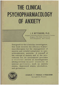 The Clinical Psychopharmacology of Anxiety by  J.R Wittenborn - Hardcover - 1966 - from Diatrope Books and Biblio.com