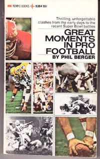 Great Moments in Pro Football by  Phil Berger - Paperback - 1st Printing - 1970 - from John Thompson (SKU: 7778)