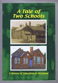 A Tale of Two Schools, a History of Education in Stickford