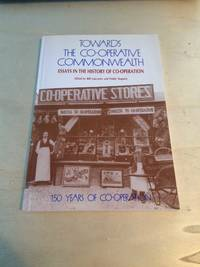 image of Towards the Co-operative Commonwealth: Essays in the History of Co-operation