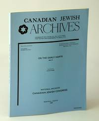 Canadian Jewish Archives, New Series, Number Eighteen (18), On the Early Harts - Part 4 (Four)