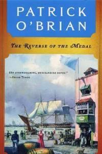 The Reverse of the Medal (Aubrey/Maturin Novels, 11) (Book 11)