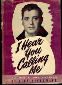 I HEAR YOU CALLING ME by  Lily MCCORMACK - Hardcover - 1949 - from Antic Hay Books (SKU: 42193)