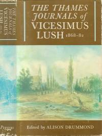 Thames Journals of Vicesimus Lush 1868 - 82