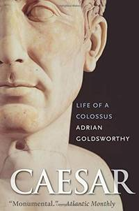 image of Caesar: Life of a Colossus
