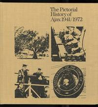 THE PICTORIAL HISTORY OF AJAX 1941/1972.
