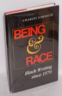 Being & race; black writing since 1970