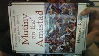 Mutiny on the Amistad: The Saga of a Slave Revolt and its Impact on American Abolition, Law, and...