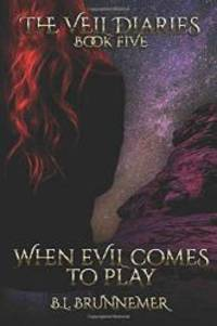 When Evil Comes To Play (The Veil Diaries)
