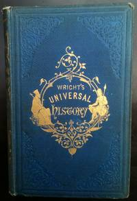 A Manual of Universal History on the Basis of Ethnography: Containing a Relation of the Most Remarkable Events That Have Taken Place Among the Principal Nations of the Earth; with Descriptions of Their Most Interesting Characteristics. The Primeval Period