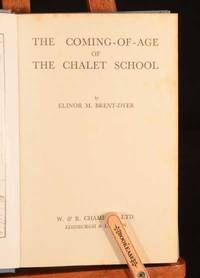The Coming of Age of the Chalet School by Elinor M Brent-Dyer - First edition. - 1958 - from Rooke Books and Biblio.com
