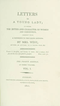 Letters to a Young Lady, in Which the Duties and Character of Women are Considered, Chiefly With Reference to Prevailing Opinions