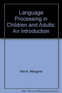 Language Processing in Children and Adults: An Introduction by Margaret Harris & Max Coltheart  - Paperback  - First Edition  - 1986  - from Bookbarn (SKU: 2095228)